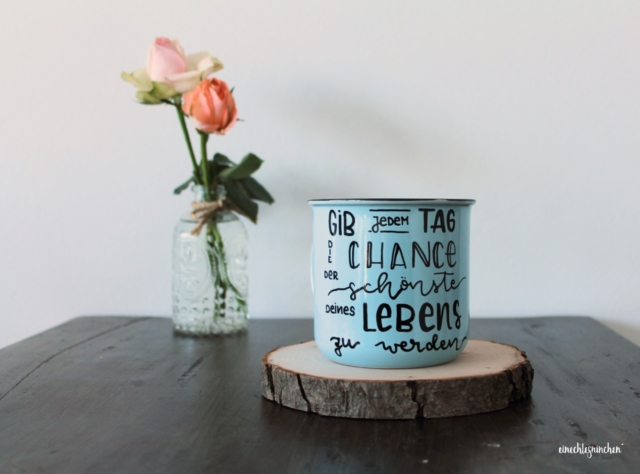 Tasse, Emaille-Optik, Gib jedem Tag die Chance